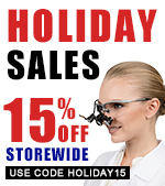 Get Your Favorite Dental Loupes At A Lower Price With Our 15% Storewide Holiday Sales